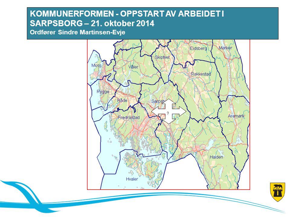 Kommunereformen – oppstart av arbeidet i Sarpsborg (21.10.14) .