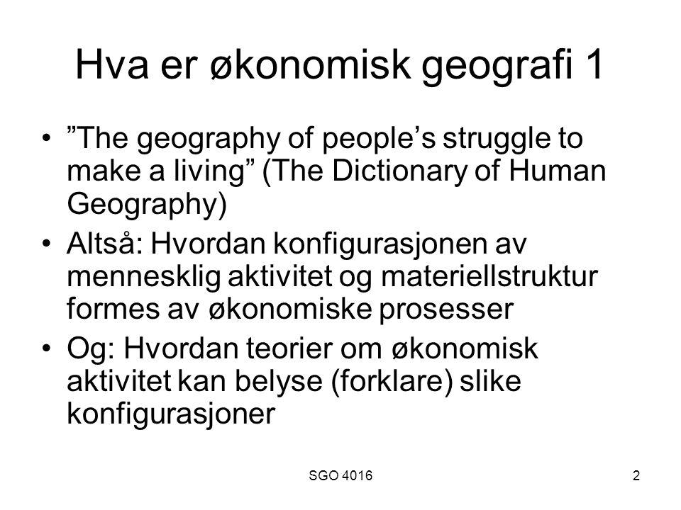 SGO 401623 Sentrale debatter 1 Bør økonomisk geografi være idiografisk eller nomotetisk innrettet og hva kommer det egentlig ut av alle disse case-studiene.