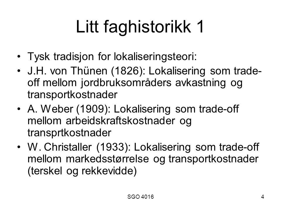 SGO 40164 Litt faghistorikk 1 Tysk tradisjon for lokaliseringsteori: J.H.