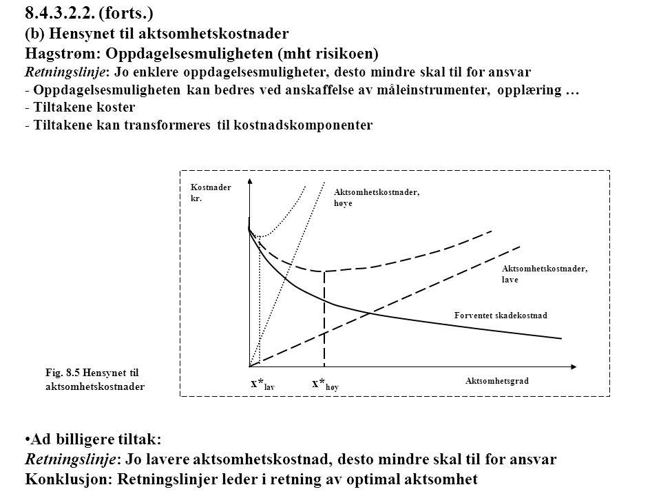 8.4.3.2.2 (forts.) (c) Avvergingsmuligheten (mht skaden) Juridisk retningslinje (vedr.