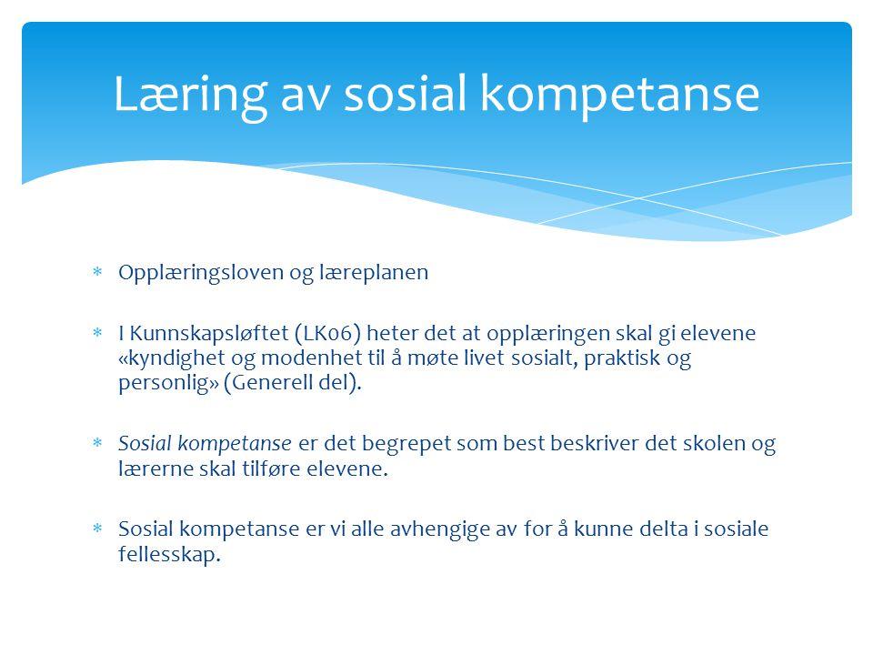  Opplæringsloven og læreplanen  I Kunnskapsløftet (LK06) heter det at opplæringen skal gi elevene «kyndighet og modenhet til å møte livet sosialt, p