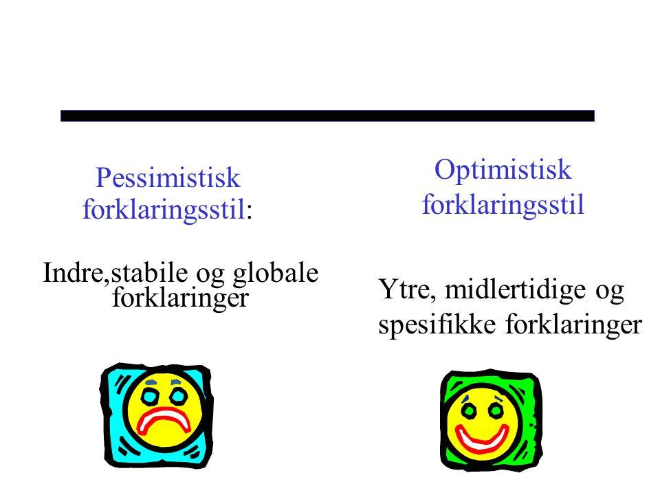 Pessimistisk forklaringsstil: Indre,stabile og globale forklaringer Optimistisk forklaringsstil Ytre, midlertidige og spesifikke forklaringer