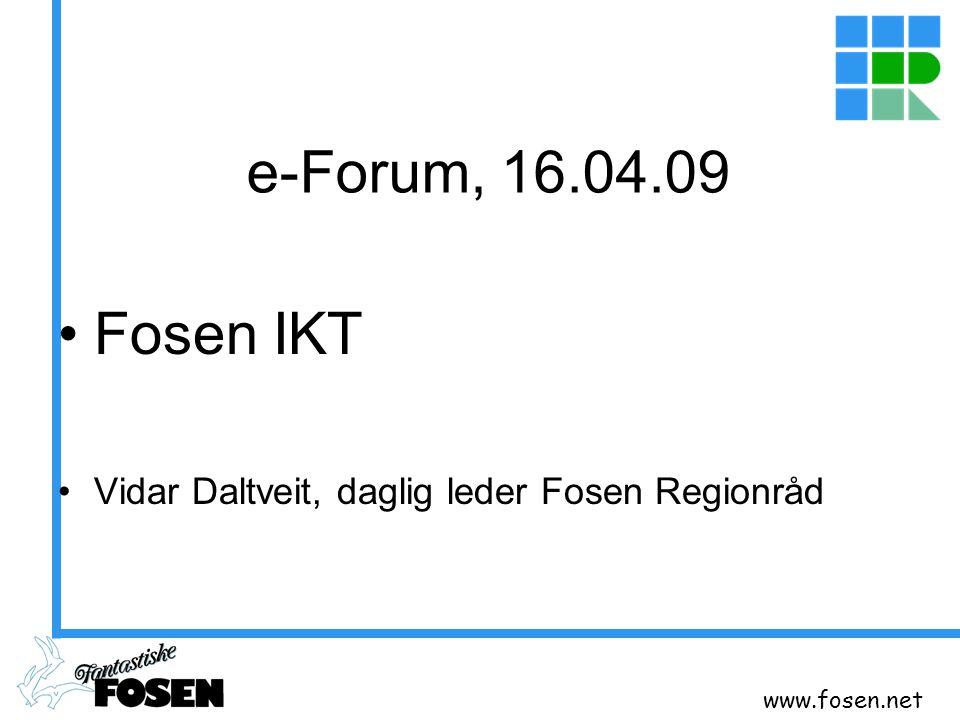 www.fosen.net e-Forum, 16.04.09 Fosen IKT Vidar Daltveit, daglig leder Fosen Regionråd