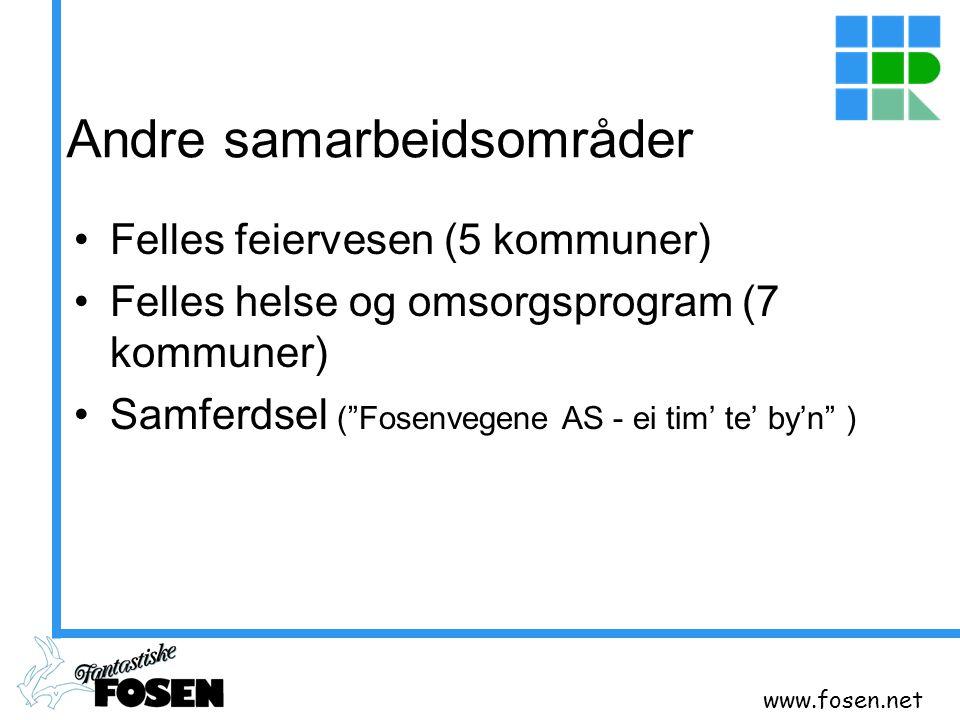 """www.fosen.net Andre samarbeidsområder Felles feiervesen (5 kommuner) Felles helse og omsorgsprogram (7 kommuner) Samferdsel (""""Fosenvegene AS - ei tim'"""