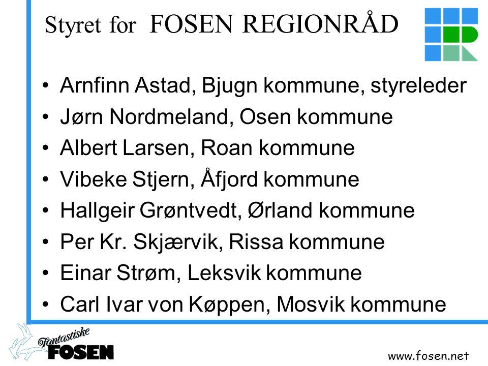 www.fosen.net Andre samarbeidsområder Felles feiervesen (5 kommuner) Felles helse og omsorgsprogram (7 kommuner) Samferdsel ( Fosenvegene AS - ei tim' te' by'n )