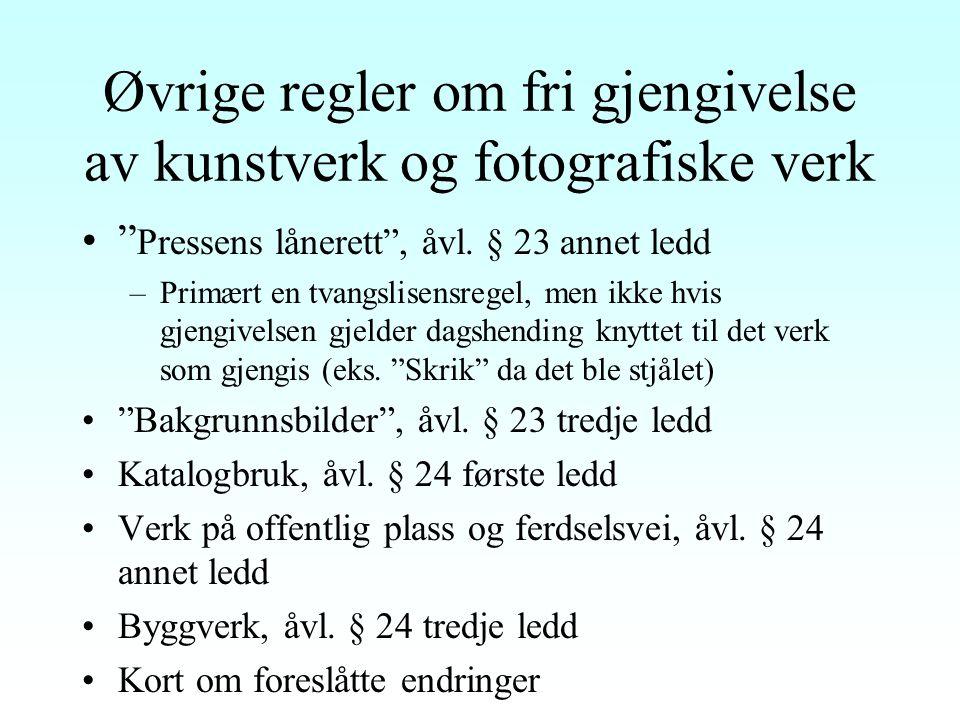 """Fri gjengivelse av kunstverk og fotografiske verk Åvl. § 23.1: """"Fribruksregel"""" Gjelder kun offentliggjorte verk Kun kritisk eller vitenskapelig fremst"""