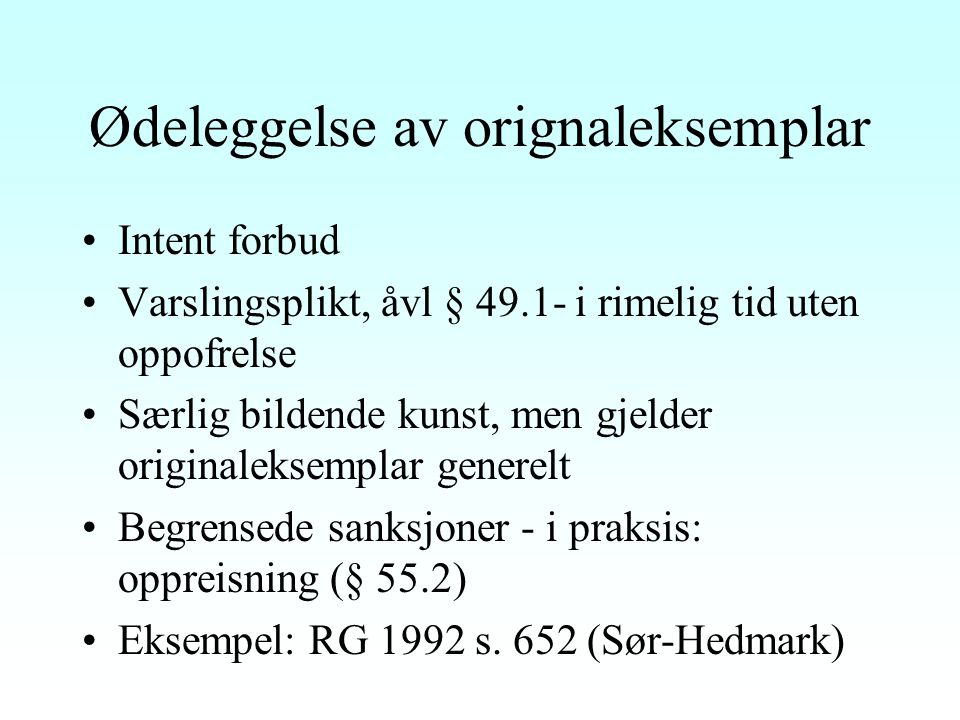 Enkelte eksemplar Konkret vurdering, jf.Ot. prp.