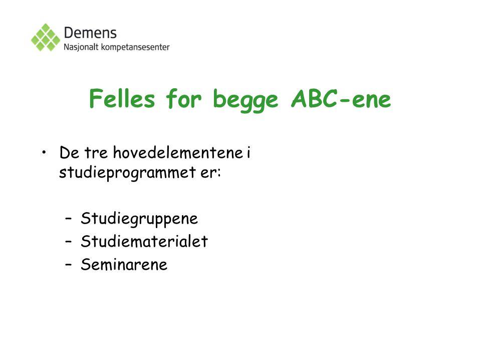 Felles for begge ABC-ene De tre hovedelementene i studieprogrammet er: –Studiegruppene –Studiematerialet –Seminarene