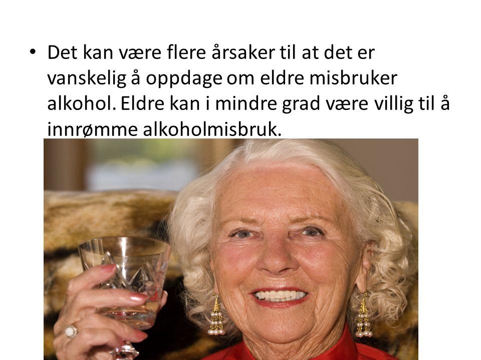 Det kan være flere årsaker til at det er vanskelig å oppdage om eldre misbruker alkohol.