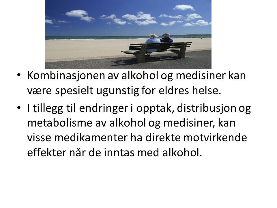 Kombinasjonen av alkohol og medisiner kan være spesielt ugunstig for eldres helse. I tillegg til endringer i opptak, distribusjon og metabolisme av al
