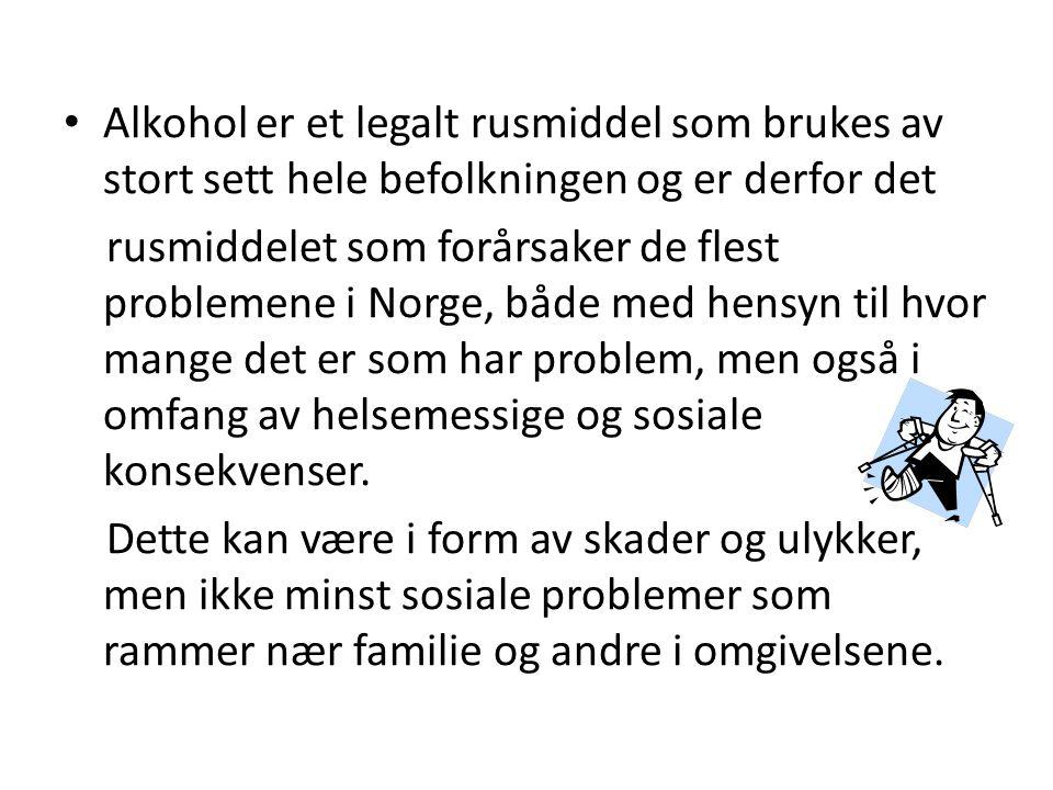 Alkohol er et legalt rusmiddel som brukes av stort sett hele befolkningen og er derfor det rusmiddelet som forårsaker de flest problemene i Norge, båd