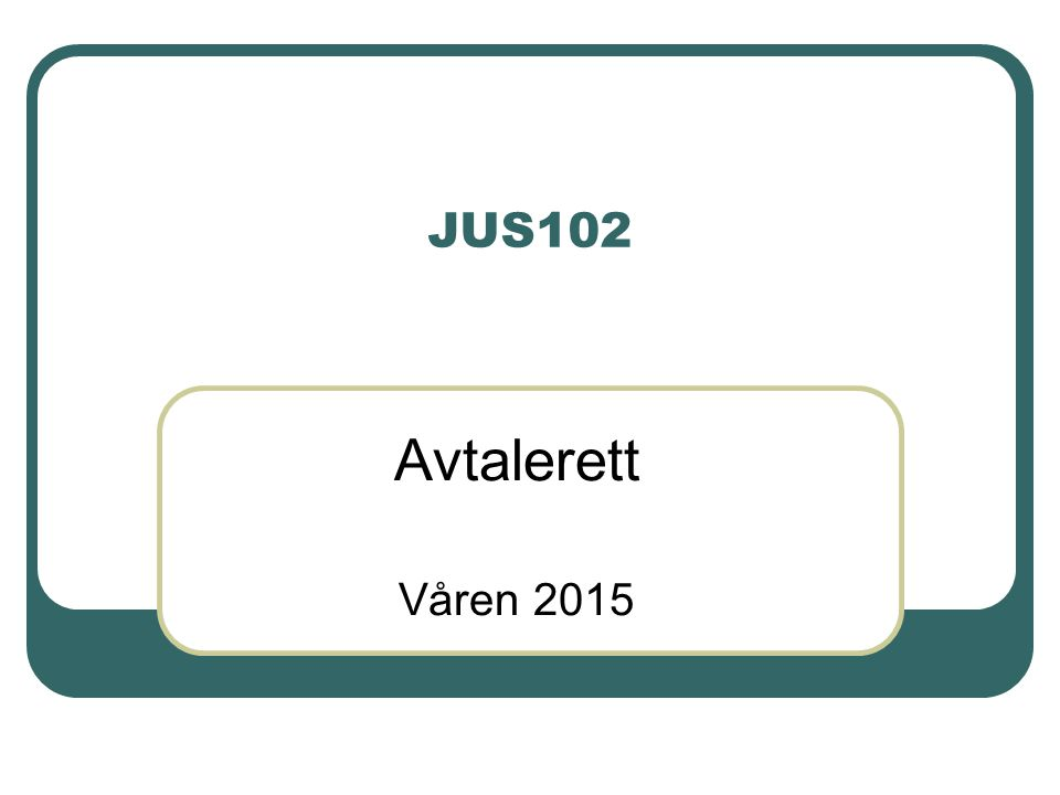 JUS102 Avtalerett Våren 2015