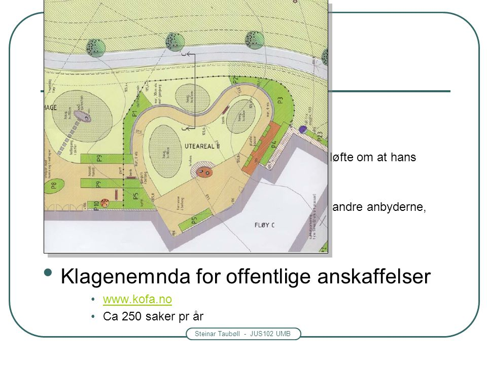 Steinar Taubøll - JUS102 UMB Avtaleinngåelse: Spesielt om anbud Framgangsmåten ved anbud -Beslutning fattes Anbudet blir vedtatt ved at en anbyder får