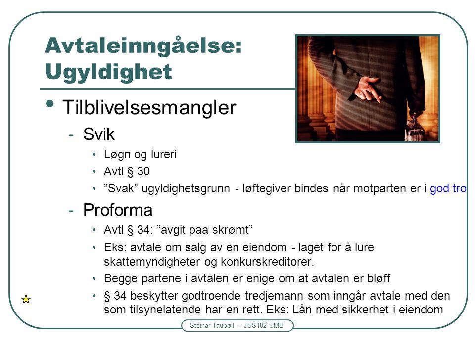 """Steinar Taubøll - JUS102 UMB Avtaleinngåelse: Ugyldighet Tilblivelsesmangler -Svik Løgn og lureri Avtl § 30 """"Svak"""" ugyldighetsgrunn - løftegiver binde"""