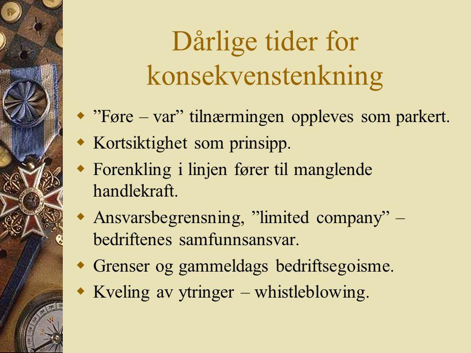 Dårlige tider for konsekvenstenkning  Føre – var tilnærmingen oppleves som parkert.
