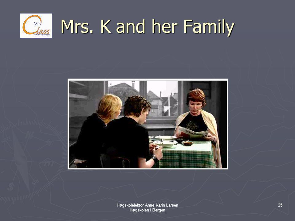 Høgskolelektor Anne Karin Larsen Høgskolen i Bergen 25 Mrs. K and her Family