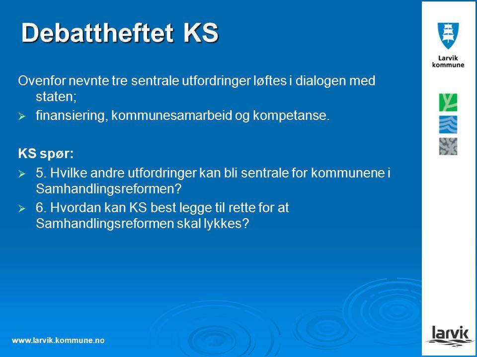www.larvik.kommune.no Debattheftet KS Ovenfor nevnte tre sentrale utfordringer løftes i dialogen med staten;   finansiering, kommunesamarbeid og kompetanse.