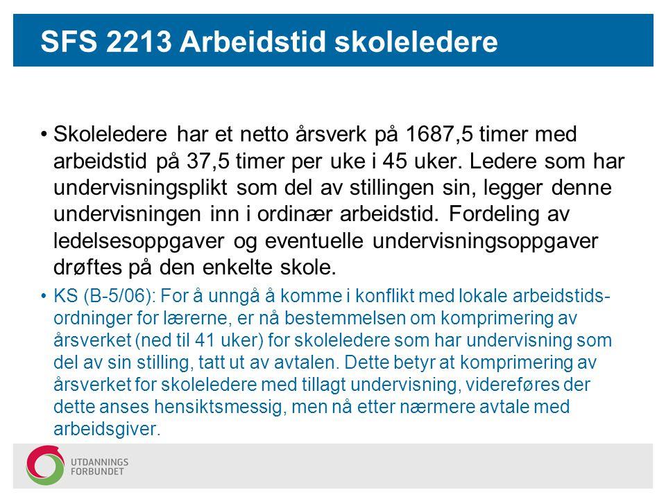 SFS 2213 Arbeidstid skoleledere Skoleledere har et netto årsverk på 1687,5 timer med arbeidstid på 37,5 timer per uke i 45 uker. Ledere som har underv