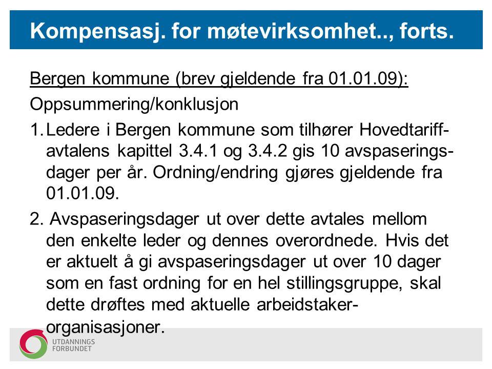 Kompensasj. for møtevirksomhet.., forts. Bergen kommune (brev gjeldende fra 01.01.09): Oppsummering/konklusjon 1.Ledere i Bergen kommune som tilhører
