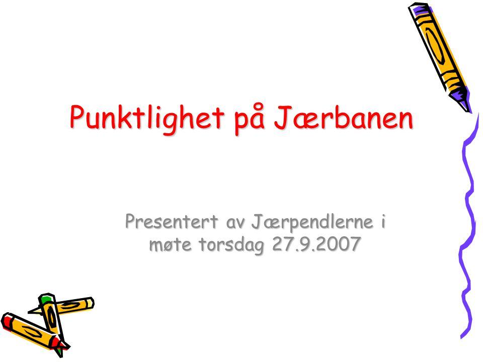 Punktlighet på Jærbanen Presentert av Jærpendlerne i møte torsdag 27.9.2007
