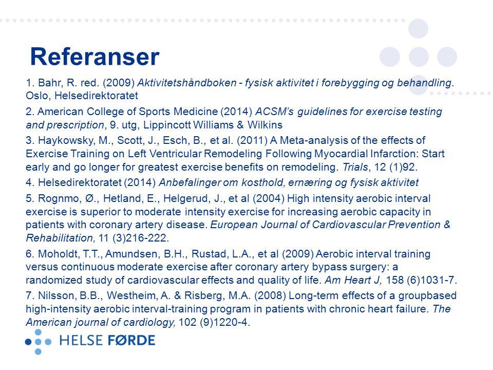 1. Bahr, R. red. (2009) Aktivitetshåndboken - fysisk aktivitet i forebygging og behandling. Oslo, Helsedirektoratet 2. American College of Sports Medi