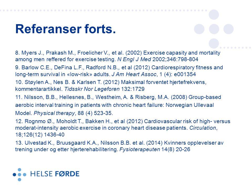8. Myers J., Prakash M., Froelicher V., et al. (2002) Exercise capasity and mortality among men reffered for exercise testing. N Engl J Med 2002;346:7