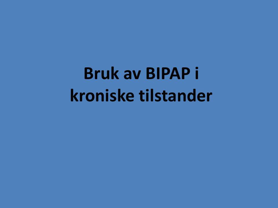 Bruk av BIPAP i kroniske tilstander