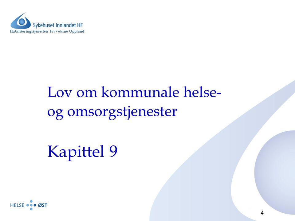 Habiliteringstjenesten for voksne Oppland 4 Lov om kommunale helse- og omsorgstjenester Kapittel 9