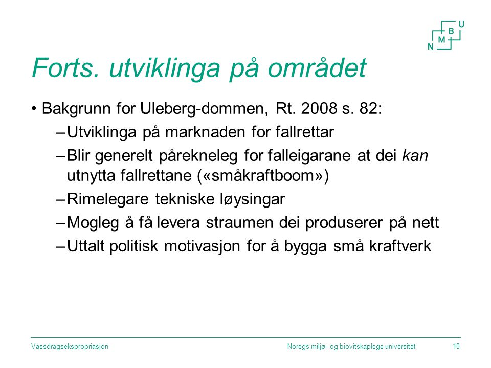 Forts. utviklinga på området Bakgrunn for Uleberg-dommen, Rt. 2008 s. 82: –Utviklinga på marknaden for fallrettar –Blir generelt pårekneleg for fallei