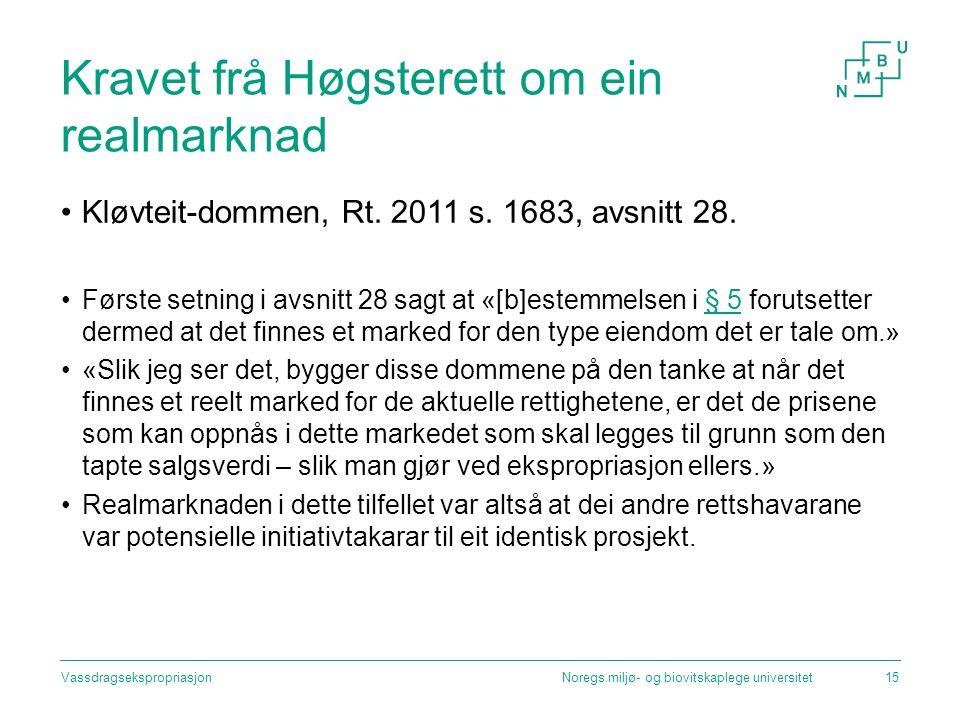 Kravet frå Høgsterett om ein realmarknad Kløvteit-dommen, Rt. 2011 s. 1683, avsnitt 28. Første setning i avsnitt 28 sagt at «[b]estemmelsen i § 5 foru