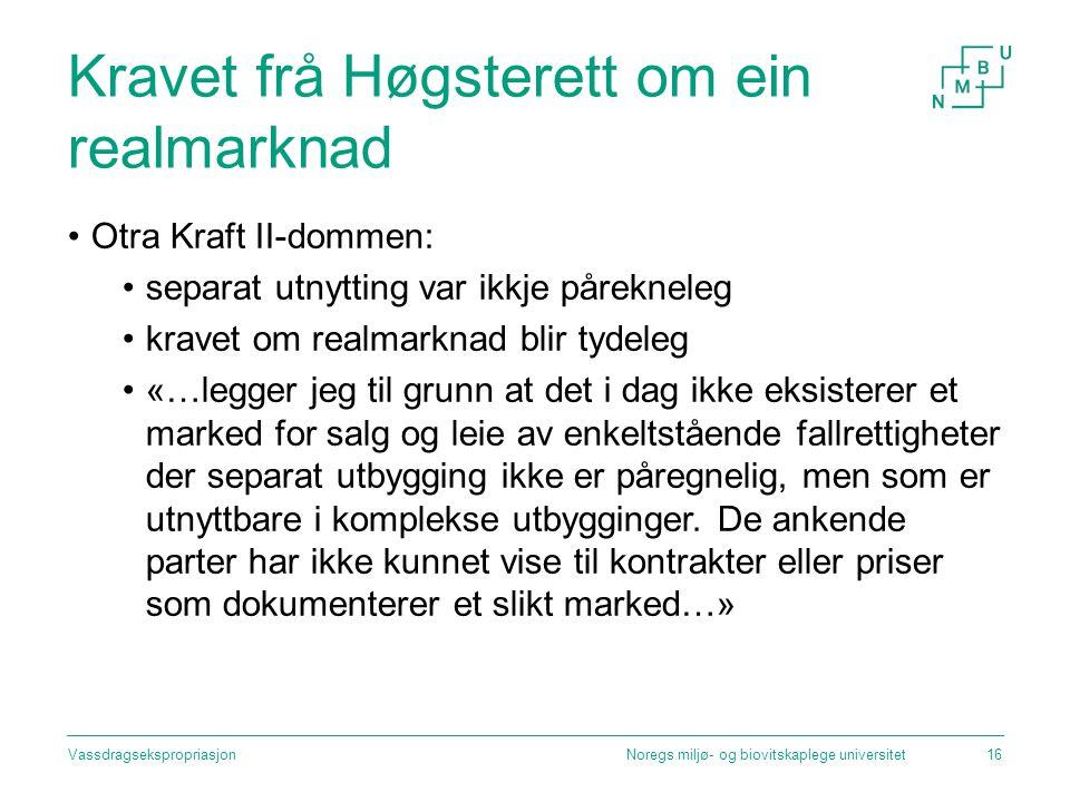 Kravet frå Høgsterett om ein realmarknad Otra Kraft II-dommen: separat utnytting var ikkje pårekneleg kravet om realmarknad blir tydeleg «…legger jeg