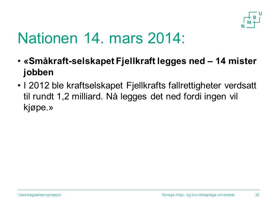 Nationen 14. mars 2014: «Småkraft-selskapet Fjellkraft legges ned – 14 mister jobben I 2012 ble kraftselskapet Fjellkrafts fallrettigheter verdsatt ti