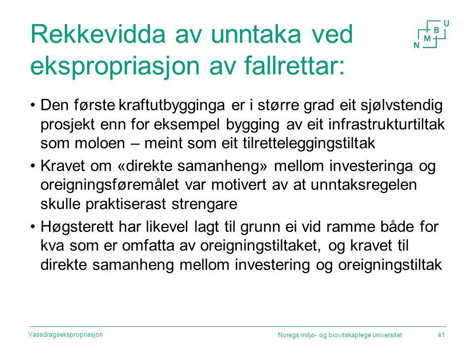 Rekkevidda av unntaka ved ekspropriasjon av fallrettar: Den første kraftutbygginga er i større grad eit sjølvstendig prosjekt enn for eksempel bygging