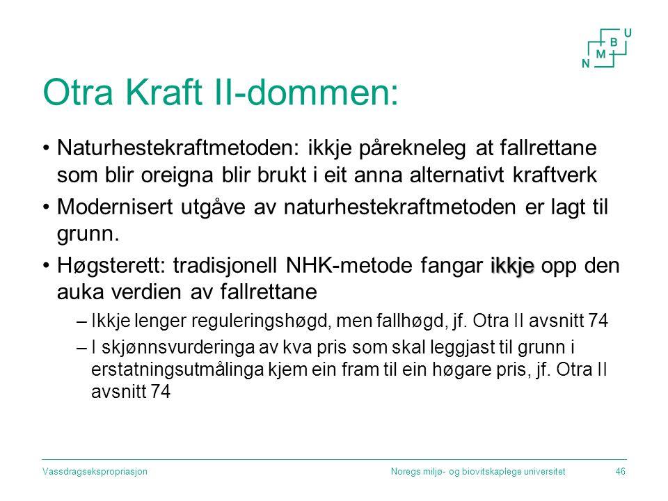 Otra Kraft II-dommen: Naturhestekraftmetoden: ikkje pårekneleg at fallrettane som blir oreigna blir brukt i eit anna alternativt kraftverk Modernisert