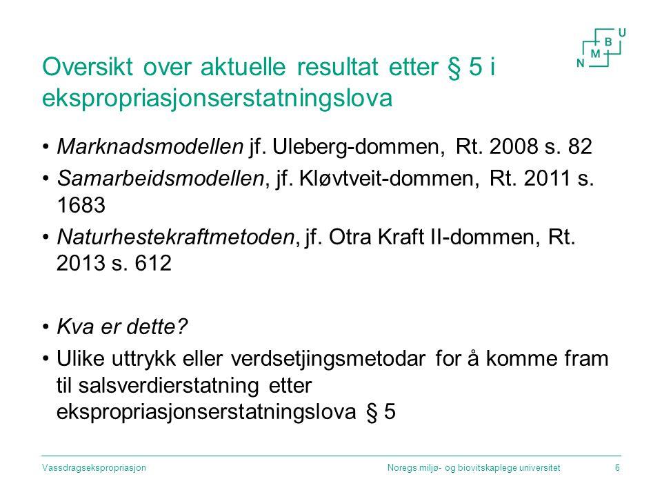 Oversikt over aktuelle resultat etter § 5 i ekspropriasjonserstatningslova Marknadsmodellen jf. Uleberg-dommen, Rt. 2008 s. 82 Samarbeidsmodellen, jf.