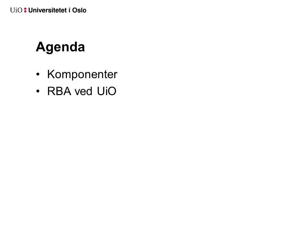 Agenda Komponenter RBA ved UiO