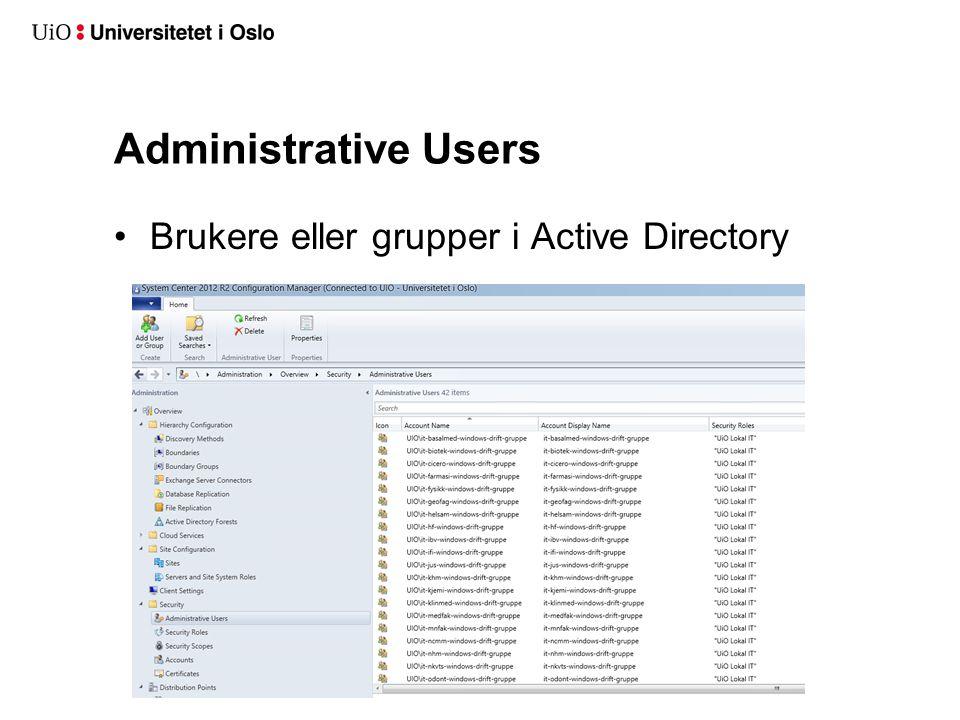 Administrative Users Brukere eller grupper i Active Directory