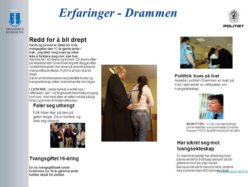 Erfaringer - Drammen Anne Lovise Dirdal-Sille Føler seg uthengt Tvangsgiftet 16-åring En ny tvangsgiftesak ryster Drammen. En 16 år gammel jente holde