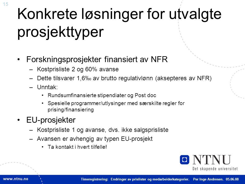 15 Konkrete løsninger for utvalgte prosjekttyper Forskningsprosjekter finansiert av NFR –Kostprisliste 2 og 60% avanse –Dette tilsvarer 1,6‰ av brutto regulativlønn (aksepteres av NFR) –Unntak: Rundsumfinansierte stipendiater og Post doc Spesielle programmer/utlysinger med særskilte regler for prising/finansiering EU-prosjekter –Kostprisliste 1 og avanse, dvs.