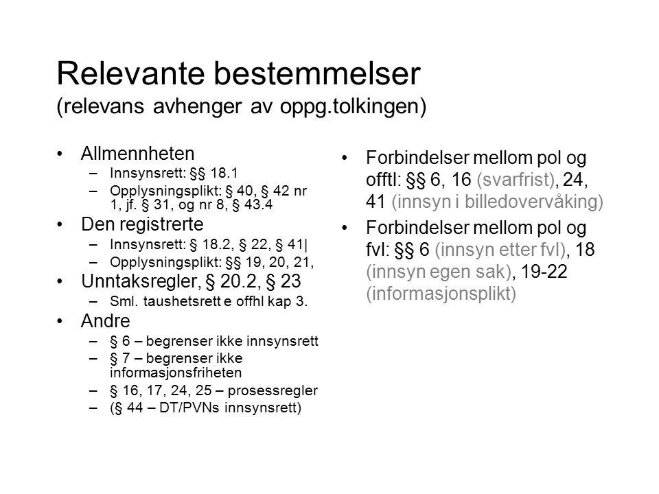 Relevante bestemmelser (relevans avhenger av oppg.tolkingen) Allmennheten –Innsynsrett: §§ 18.1 –Opplysningsplikt: § 40, § 42 nr 1, jf. § 31, og nr 8,