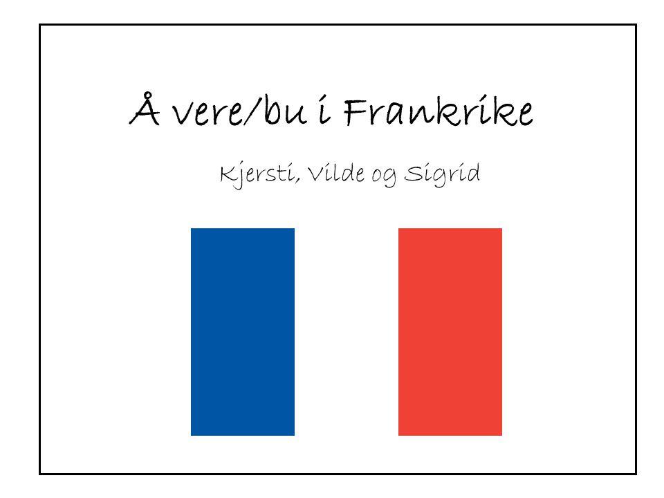 Å vere/bu i Frankrike Kjersti, Vilde og Sigrid