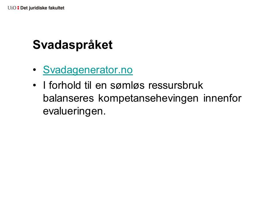 Svadaspråket Svadagenerator.no I forhold til en sømløs ressursbruk balanseres kompetansehevingen innenfor evalueringen.