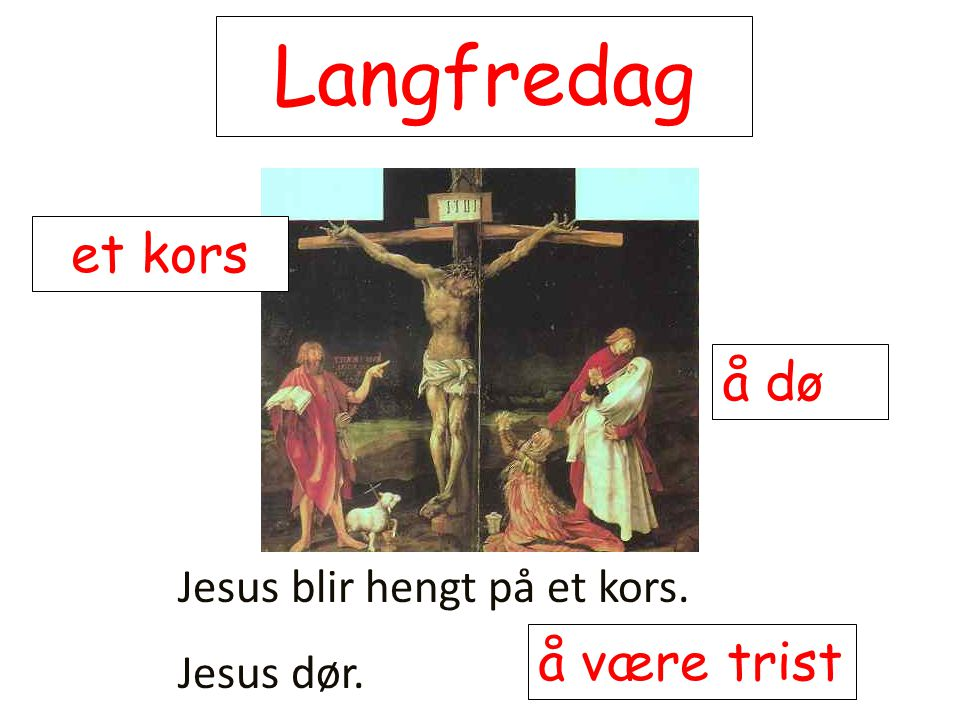 Langfredag Jesus blir hengt på et kors. Jesus dør. å være trist å dø et kors