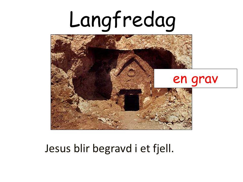 Langfredag Jesus blir begravd i et fjell. en grav