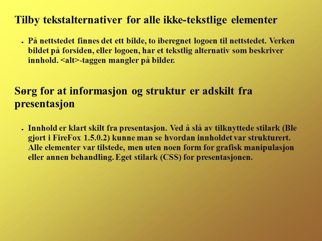 Tilby tekstalternativer for alle ikke-tekstlige elementer ● På nettstedet finnes det ett bilde, to iberegnet logoen til nettstedet.