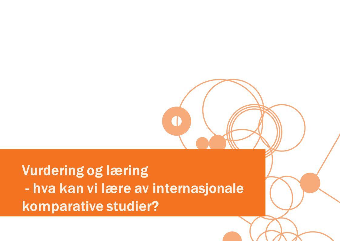 Vurdering og læring - hva kan vi lære av internasjonale komparative studier?