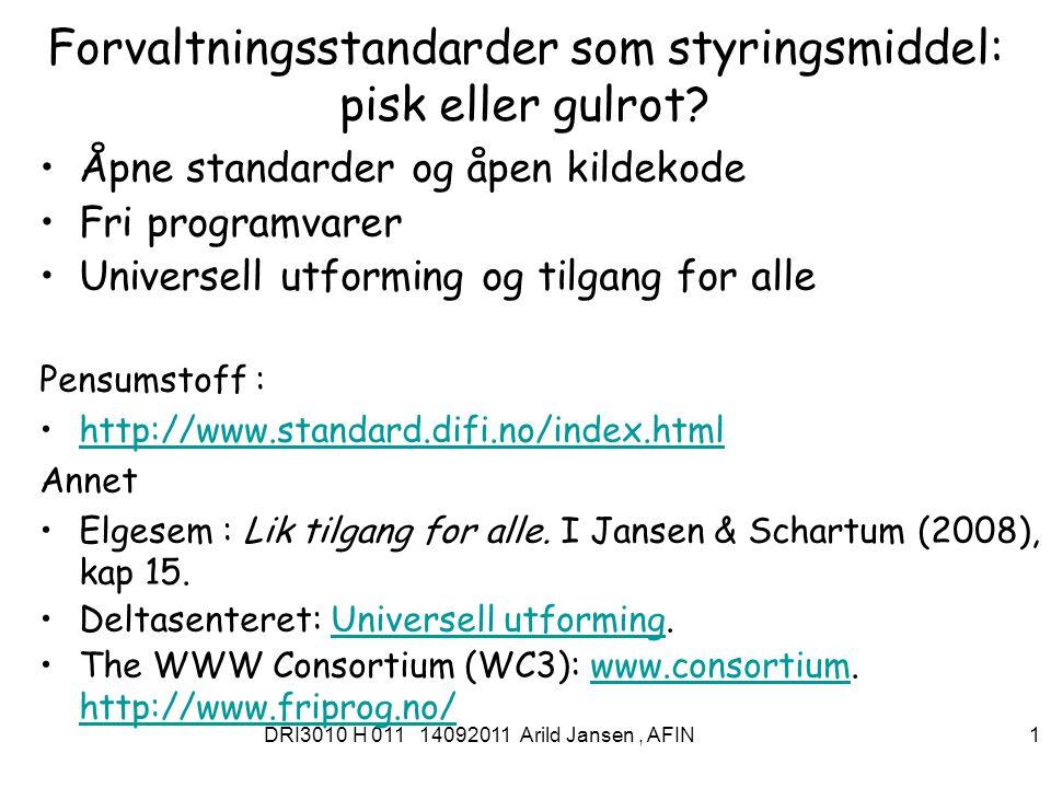 DRI3010 H 011 14092011 Arild Jansen, AFIN 1 Forvaltningsstandarder som styringsmiddel: pisk eller gulrot.