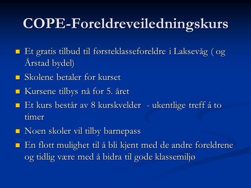 COPE-Foreldreveiledningskurs Et gratis tilbud til førsteklasseforeldre i Laksevåg ( og Årstad bydel) Et gratis tilbud til førsteklasseforeldre i Lakse