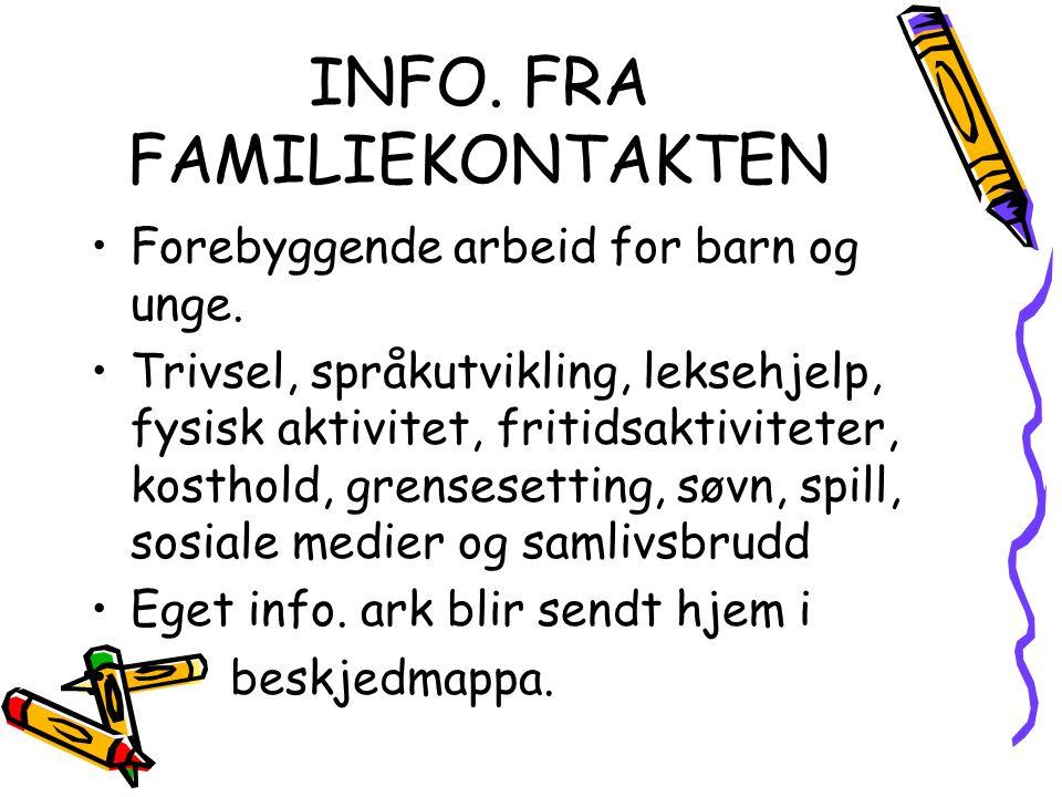 INFO. FRA FAMILIEKONTAKTEN Forebyggende arbeid for barn og unge. Trivsel, språkutvikling, leksehjelp, fysisk aktivitet, fritidsaktiviteter, kosthold,