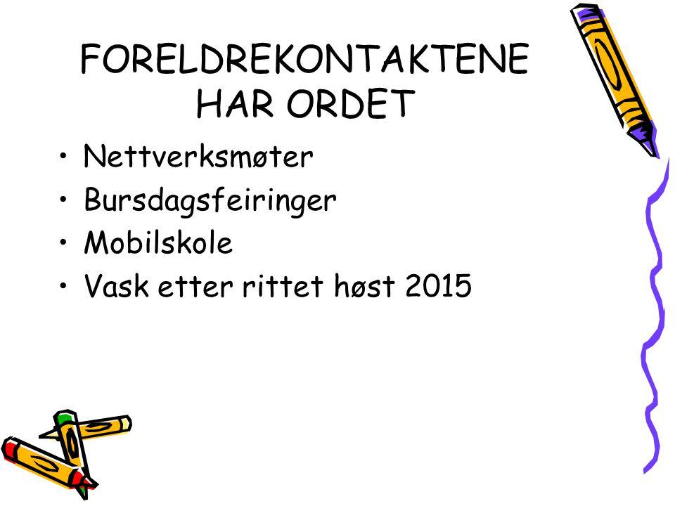 FORELDREKONTAKTENE HAR ORDET Nettverksmøter Bursdagsfeiringer Mobilskole Vask etter rittet høst 2015